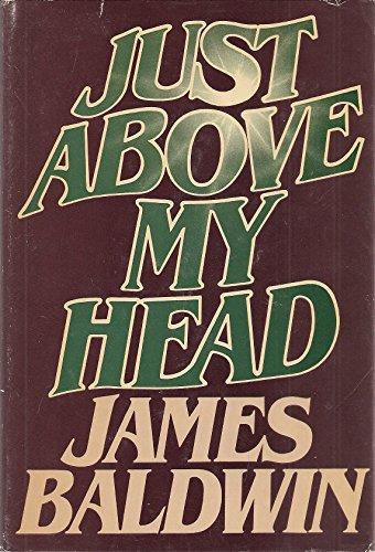 Just Above My Head: Baldwin, James; Stein, Sol