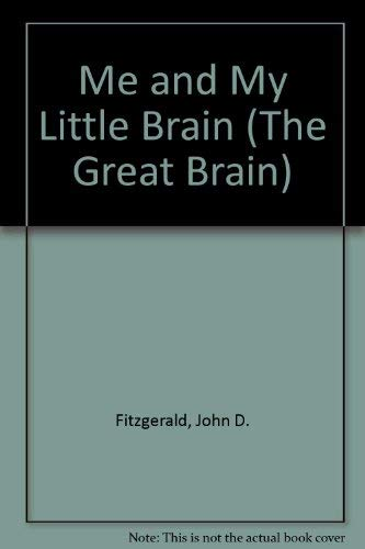 Me and My Little Brain (Great Brain): Fitzgerald, John D.