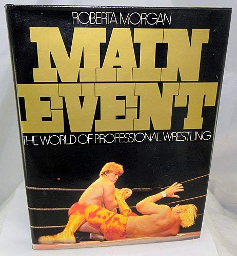 9780803756311: Main event: The world of professional wrestling