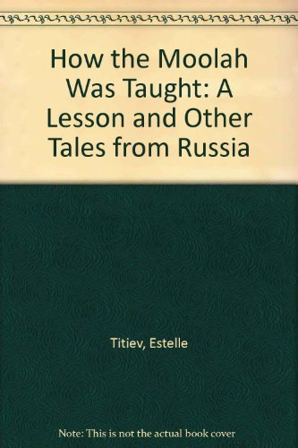 How the Moolah Was Taught: A Lesson and Other Tales from Russia (0803757468) by Titiev, Estelle; Pargment, Lila; Cruz, Ray