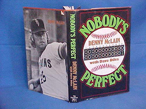 NOBODY'S PERFECT: McLain, Denny (with Dave Diles)