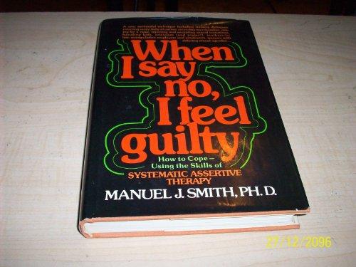 9780803759916: When I Say No, I feel Guilty