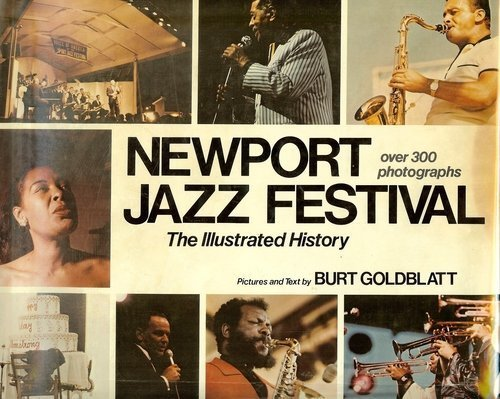 Newport Jazz Festival: The illustrated history (9780803764408) by Goldblatt, Burt
