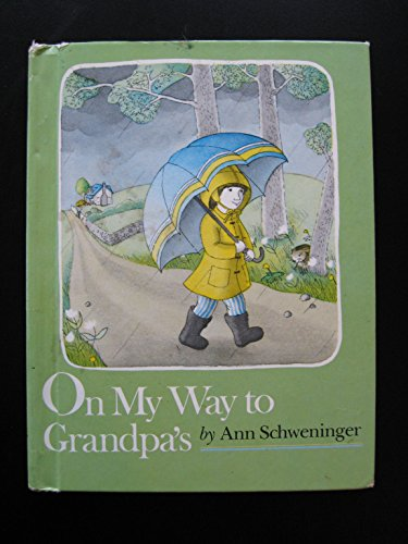 On My Way to Grandpa's House (9780803767416) by Ann Schweninger