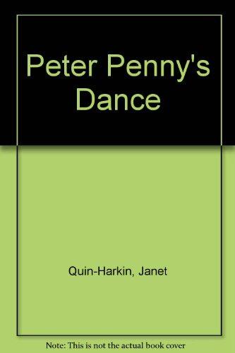 Peter Penny's Dance: Quin-Harkin, Janet