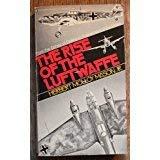 The Rise of the Luftwaffe: Forging the Secret German Air Weapon, 1918-1940.: Herbert Molley. Mason