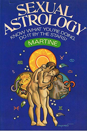9780803777590: Sexual Astrology ; Know What You're Doing, Do it by the Stars!