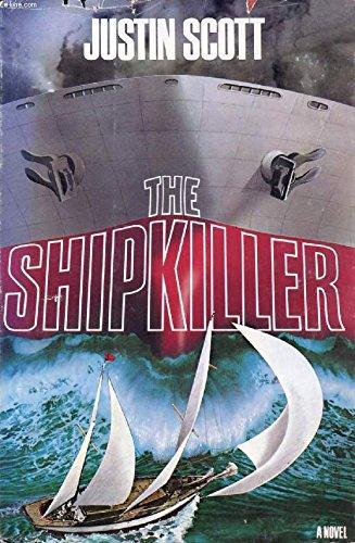 The Shipkiller: A Novel: JUSTIN SCOTT