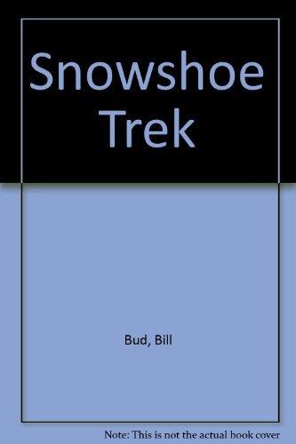 Snowshoe Trek: Bud, Bill