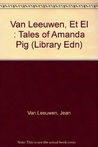Tales of Amanda Pig (Easy-to-Read Bks.): Van Leeuwen, Jean