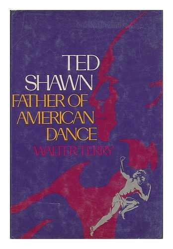 9780803785571: Ted Shawn, father of American dance: A biography