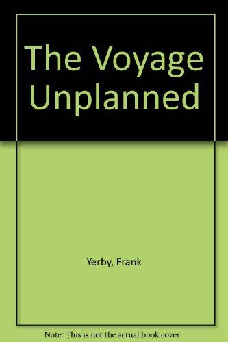9780803786905: The Voyage Unplanned