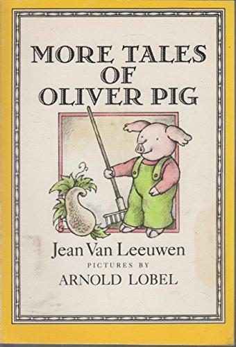 More Tales of Oliver Pig: Leeuwen, Jean Van