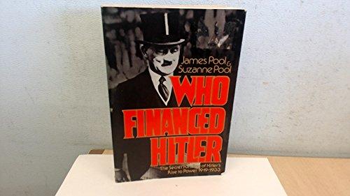 9780803789418: Who Financed Hitler: The Secret Funding of Hitler's Rise to Power 1919 - 1933