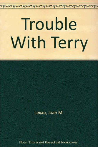 Trouble With Terry (9780803791374) by Lexau, Joan M.