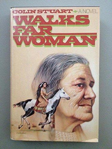 Walks Far Woman: Stuart, Colin; Spurlock, Clark