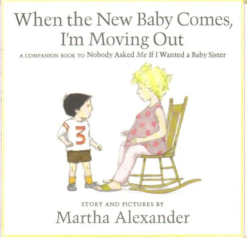 9780803795587: When the New Baby Comes, I'm Moving Out