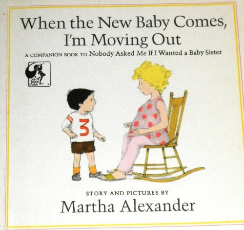 9780803795631: When the New Baby Comes, I'm Moving Out