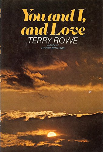 You and I, and love: [poems] (0803798598) by Rowe, Terry