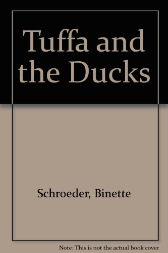 Tuffa and the Ducks (A Dial very first book): Schroeder, Alan