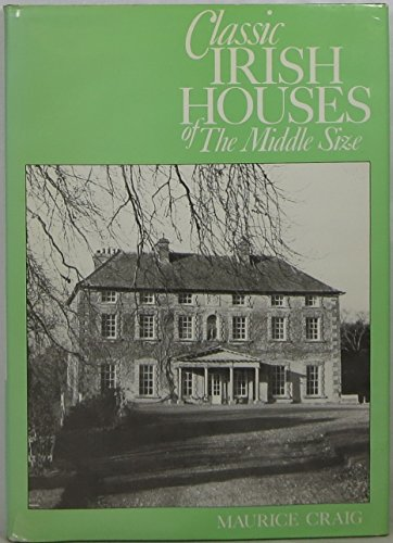 9780803800441: Classic Irish Houses of the Middle Size