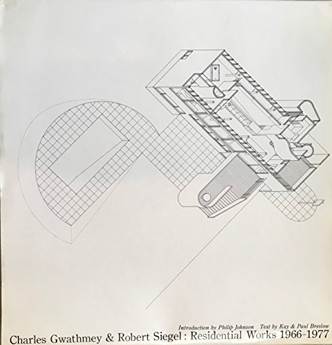 Charles Gwathmey and Robert Siegel; residential works, 1966-1977. Introduction by Philip Johnson....