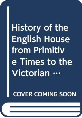 History of the English House from Primitive: Lloyd, Nathaniel