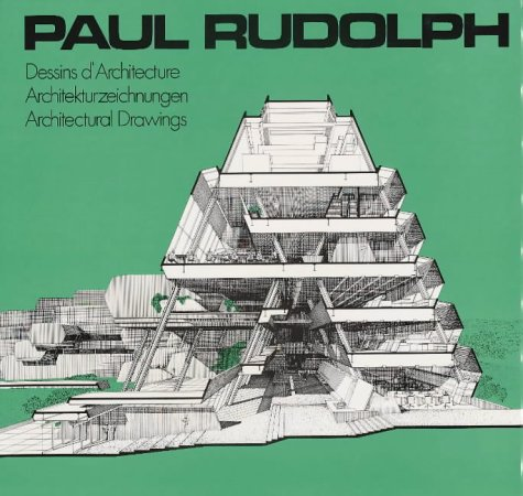 9780803802087: Paul Rudolph: Architectural Drawings (English, German and French Edition)