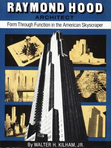 9780803802186: Raymond Hood, Architect; Form Through Function in the American Skyscraper