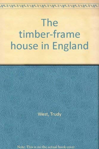 9780803802452: The timber-frame house in England