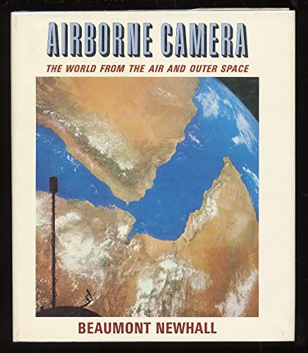 Airborne camera; The World from the Air and Outer Space: Newhall, Beaumont