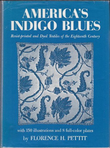 9780803803763: America's Indigo Blues: Resist-Printed and Dyed Textiles of the Eighteenth Century