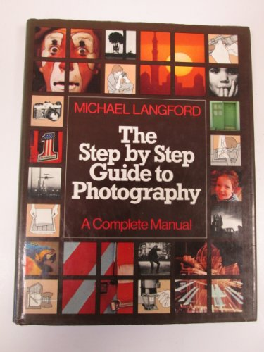9780803804500: STEP-BY-STEP GUIDE TO PHOTOGRAPHY