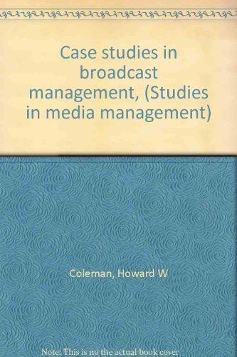 9780803811508: Case studies in broadcast management, (Studies in media management)