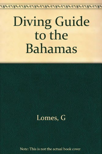Diving Guide to the Bahamas: Lomes, G