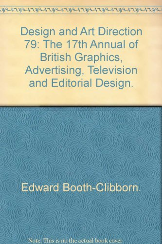 Design and Art Direction 79: The 17th Annual of British Graphics, Advertising, Television and ...