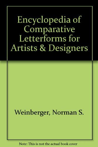 9780803819153: Encyclopedia of Comparative Letterforms for Artists & Designers