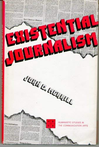 9780803819283: Existential journalism (Humanistic studies in the communication arts)