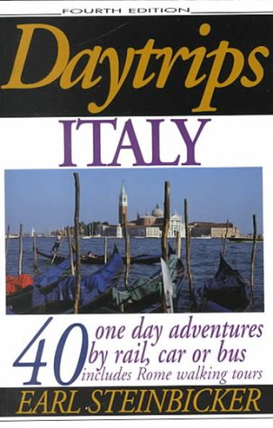 Daytrips Italy: 40 One-Day Adventures by Rail,: Earl Steinbicker
