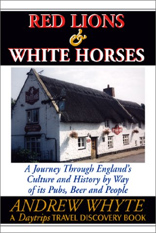 Red Lions & White Horses: A Journey Through England's Culture and History (9780803820302) by Andrew Whyte