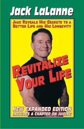 Revitalize Your Life: LaLanne, Jack
