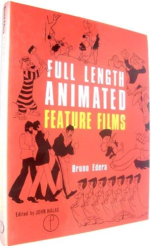 Full Length Animated Feature Films (The Library of animation technology): Bruno Edera