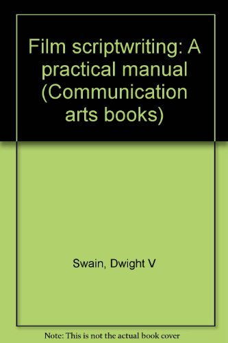 9780803823198: Film scriptwriting: A practical manual (Communication arts books)