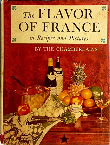 The Flavor of France in Recipes and: Narcissa Chamberlain