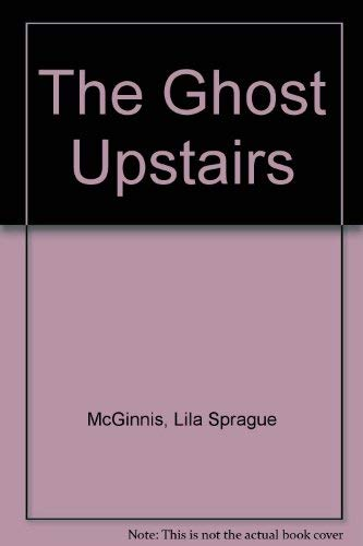 9780803827165: The Ghost Upstairs