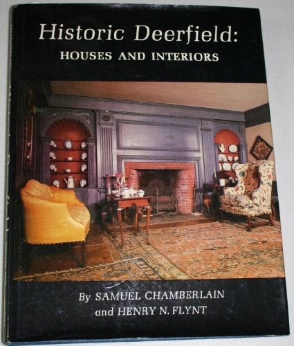 HISTORIC DEERFIELD:; Houses and interiors