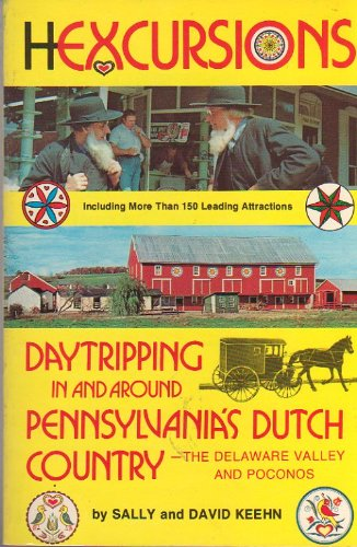 Hexcursions: Daytripping in and around Pennsylvania's Dutch Country, the Delaware Valley and Poconos