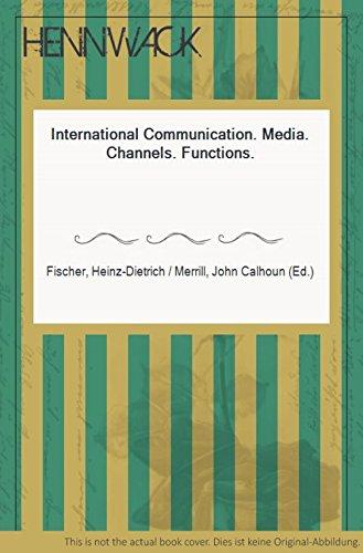 9780803833708: International communication: media, channels, functions (Studies in public communication)