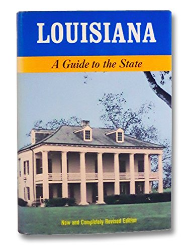 Louisiana: A Guide to the State (American: Writers' Program Louisiana