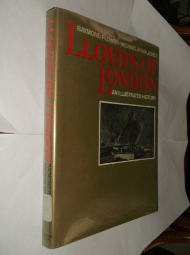 Lloyd's of London;: An illustrated history: Flower, Raymond